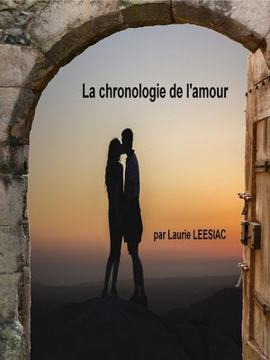 cover image of LA CHRONOLOGIE DE L'AMOUR