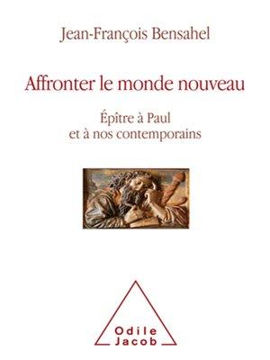 cover image of Affronter le monde nouveau