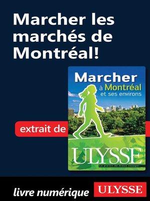 cover image of Marcher les marchés de Montréal!