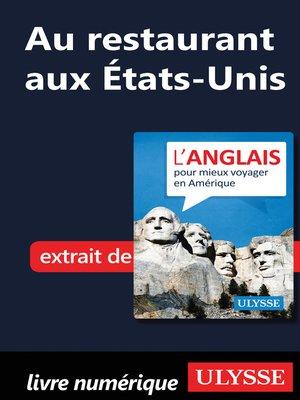 cover image of Au restaurant aux États-Unis (Guide de conversation)