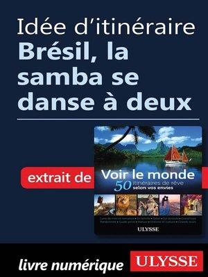 cover image of Idée d'itinéraire--Brésil, la samba se danse à deux