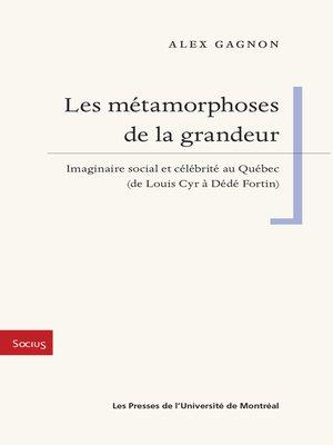 cover image of Les métamorphoses de la grandeur