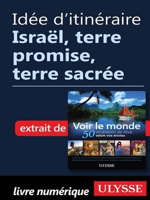 cover image of Idée d'itinéraire--Israël, terre promise, terre sacrée