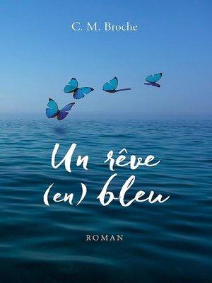 cover image of Un rêve (en) bleu