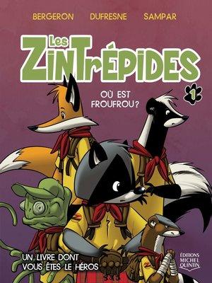cover image of Les Zintrépides 1--Où est FrouFrou?