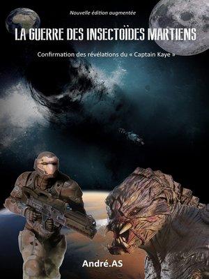 cover image of LA GUERRE DES INSECTOÏDES MARTIENS--NOUVELLE ÉDITION AUGMENTÉE