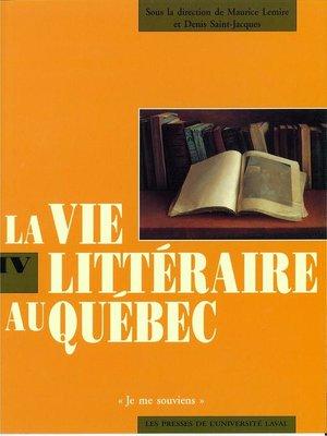 cover image of Vie littéraire au Québec vol 4 (1870-1894)