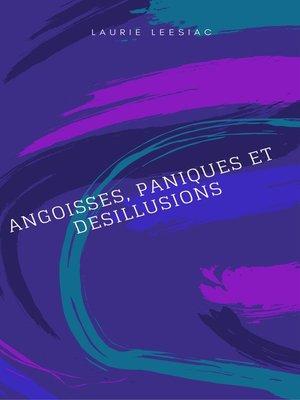 cover image of ANGOISSES, PANIQUES ET DESILLUSIONS