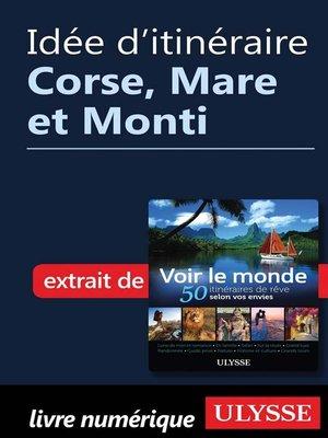 cover image of Idée d'itinéraire--Corse, Mare et Monti