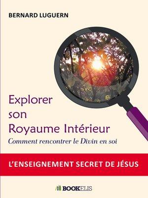 cover image of Explorer son Royaume Intérieur