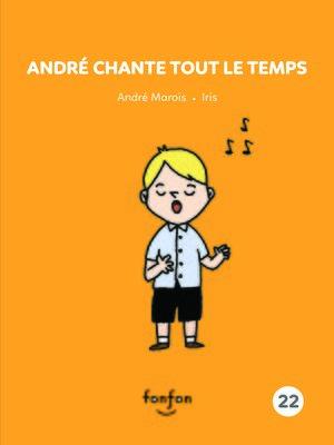 cover image of André chante tout le temps