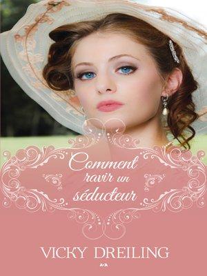 cover image of Comment ravir un séducteur