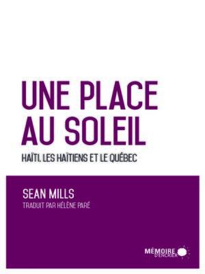 cover image of Une place au soleil Haïti, les Haïtiens et le Québec