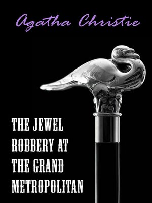 cover image of The Jewel Robbery at the Grand Metropolitan (A Hercule Poirot Short Story)