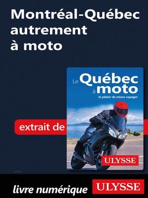 cover image of Montréal-Québec autrement à moto