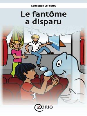 cover image of Le fantôme a disparu