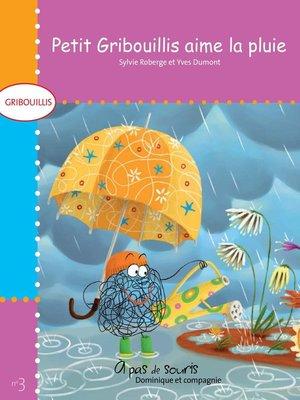 cover image of Petit Gribouillis aime la pluie