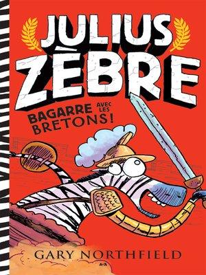 cover image of Julius Zèbre bagarre avec les bretons