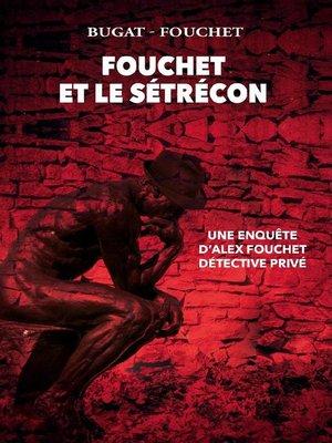 cover image of Fouchet et le Sétrécon