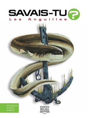 cover image of Savais-tu?--En couleurs 15--Les Anguilles