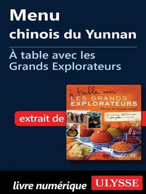 cover image of Menu chinois du Yunnan -À table avec les Grands Explorateurs