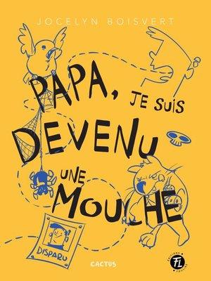 cover image of Papa, je suis devenu une mouche