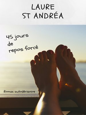 cover image of 45 jours de repos forcé