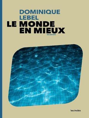 cover image of Le Monde en mieux