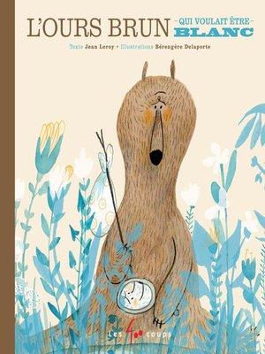 cover image of Ours brun qui voulait être blanc (L')