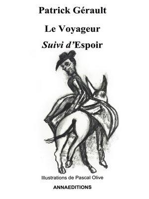 cover image of LE VOYAGEUR SUIVI D'ESPOIR