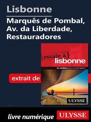 cover image of Lisbonne -Marquês de Pombal, Av. da Liberdade, Restauradores