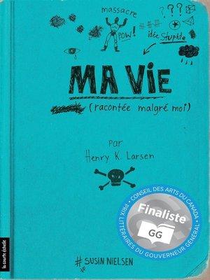 cover image of Ma vie (racontée malgré moi)