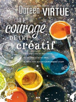 cover image of Le courage d'être créatif