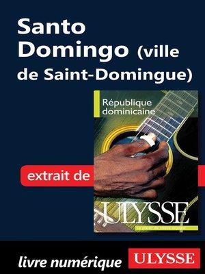 cover image of Santo Domingo (ville de Saint-Domingue)