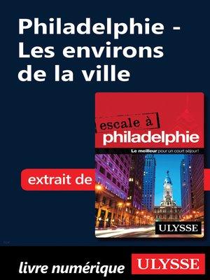 cover image of Philadelphie--Les environs de la ville