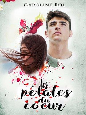 cover image of Les pétales du coeur