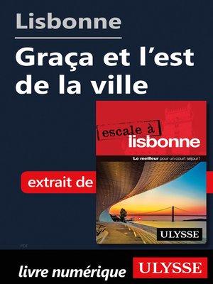 cover image of Lisbonne--Graça et l'est de la ville