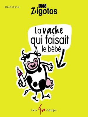 cover image of Vache qui faisait le bébé (La)