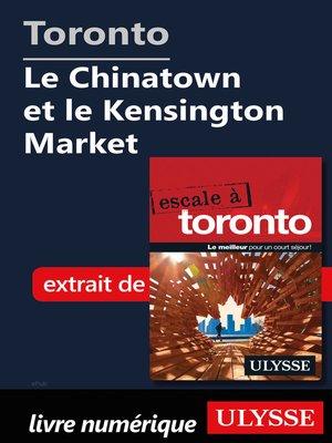 cover image of Toronto--Le Chinatown et le Kensington Market
