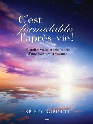 cover image of C'est formidable l'après-vie!