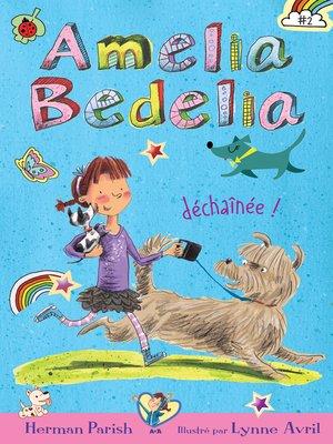 cover image of Amelia Bedelia déchaînée!