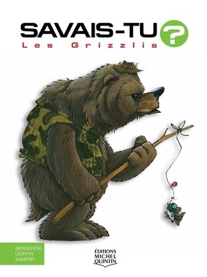 cover image of Savais-tu?--En couleurs 19--Les Grizzlis