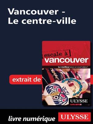 cover image of Vancouver--Le centre-ville