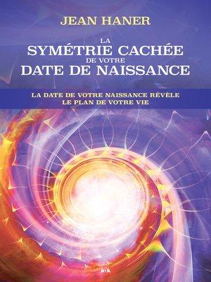 cover image of La symétrie cachée de votre date de naissance