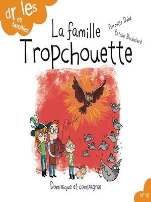cover image of La famille Tropchouette