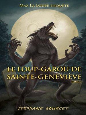 cover image of Le loup-garou de Sainte-Geneviève