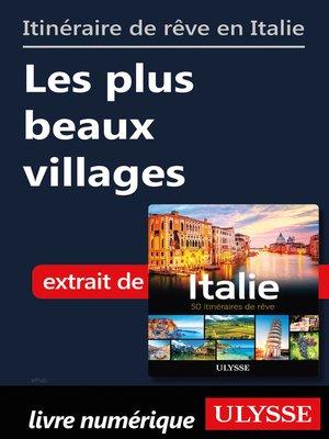 cover image of Itinéraires de rêve en Italie--les plus beaux villages