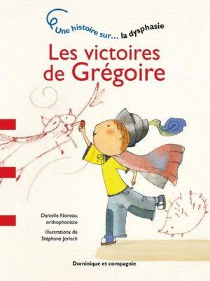 cover image of Les victoires de Grégoire