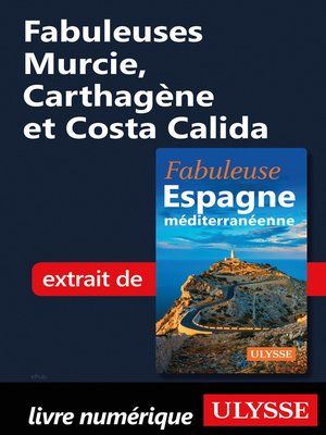 cover image of Fabuleuses Murcie, Carthagène et Costa Calida