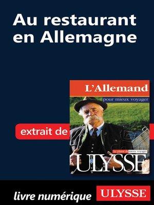 cover image of Au restaurant en Allemagne (Guide de conversation)